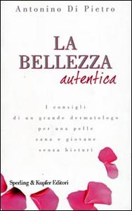 Libro La bellezza autentica Antonino Di Pietro