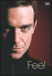 Libro Feel. Robbie Williams Chris Heath