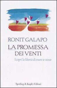 Libro La promessa dei venti. Scopri la libertà di essere te stesso Ronit Galapo