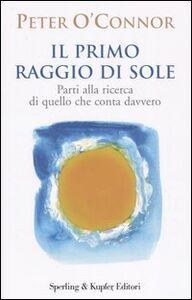 Libro Il primo raggio di sole Peter O'Connor