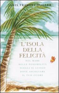 Libro L' isola della felicità Janis Frawley-Holler