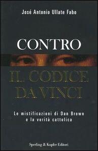 Libro Contro il Codice da Vinci José A. Ullate Fabo