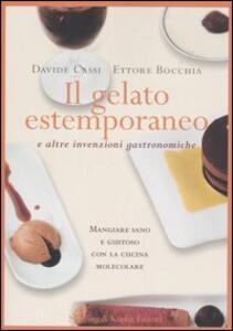 Il gelato estemporaneo e altre invenzioni gastronomiche - Davide Cassi,Ettore Bocchia - copertina