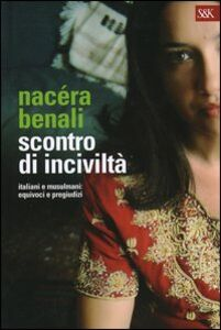 Foto Cover di Scontro di inciviltà, Libro di Nacéra Benali, edito da Sperling & Kupfer