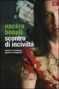 Libro Scontro di inciviltà Nacéra Benali