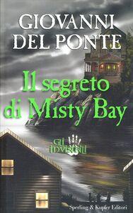 Foto Cover di Gli Invisibili e il segreto di Misty Bay, Libro di Giovanni Del Ponte, edito da Sperling & Kupfer