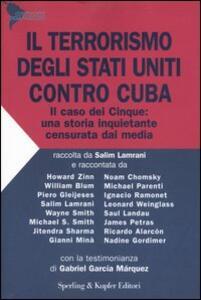 Il terrorismo degli Stati Uniti contro Cuba. Il caso dei Cinque: una storia inquietante censurata dai media
