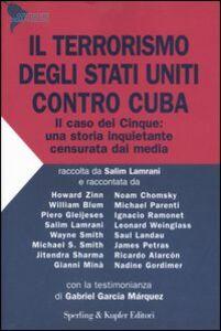 Libro Il terrorismo degli Stati Uniti contro Cuba. Il caso dei Cinque: una storia inquietante censurata dai media