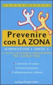 Foto Cover di Prevenire con la Zona, Libro di Barry Sears, edito da Sperling & Kupfer