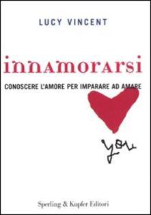 Innamorarsi. Conoscere lamore per imparare ad amare.pdf