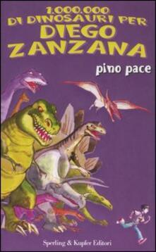 Un milione di dinosauri per Diego Zanzana - Pino Pace - copertina