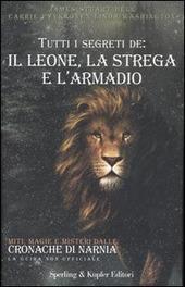 Tutti i segreti de: il leone, la strega e l'armadio