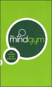 Libro The mindgym. La mente va in palestra