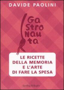 Foto Cover di Le ricette della memoria e l'arte di fare la spesa, Libro di Davide Paolini, edito da Sperling & Kupfer