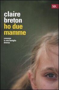 Libro Ho due mamme Claire Breton