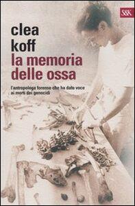 Libro La memoria delle ossa Clea Koff