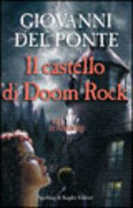 Libro Gli Invisibili e il castello di Doom Rock Giovanni Del Ponte
