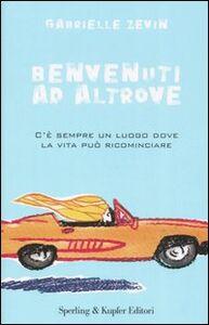 Foto Cover di Benvenuti ad Altrove, Libro di Gabrielle Zevin, edito da Sperling & Kupfer