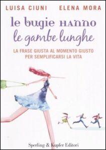 Foto Cover di Le bugie hanno le gambe lunghe, Libro di Luisa Ciuni,Elena Mora, edito da Sperling & Kupfer