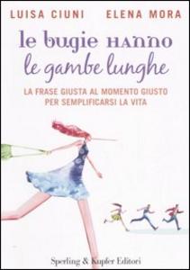 Libro Le bugie hanno le gambe lunghe Luisa Ciuni , Elena Mora