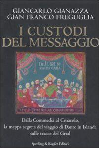 Libro I custodi del messaggio Giancarlo Gianazza , G. Franco Freguglia