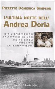 Foto Cover di L' ultima notte dell'Andrea Doria, Libro di Pierette D. Simpson, edito da Sperling & Kupfer