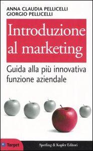 Foto Cover di Introduzione al marketing, Libro di Anna C. Pellicelli,Giorgio Pellicelli, edito da Sperling & Kupfer