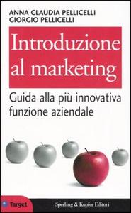 Libro Introduzione al marketing Anna C. Pellicelli , Giorgio Pellicelli