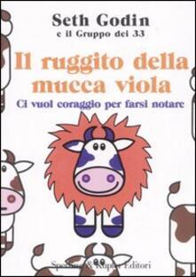 Il ruggito della mucca viola. Ci vuol coraggio per farsi notare.pdf