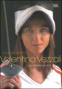 Foto Cover di A viso scoperto, Libro di Valentina Vezzali,Caterina Luchetti, edito da Sperling & Kupfer