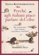 Perché agli italiani piace parlare di cibo