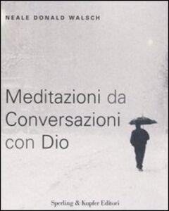 Libro Meditazioni da conversazioni con Dio Neale Donald Walsch