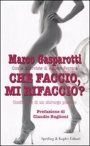 Libro Che faccio, mi rifaccio? Marco Gasparotti , Agnese Ferrara