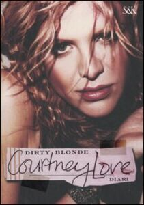Libro Dirty Blonde. Diari Courtney Love