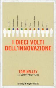 Libro I dieci volti dell'innovazione Tom Kelley , Jonathan Littman