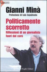 Libro Politicamente scorretto Gianni Minà
