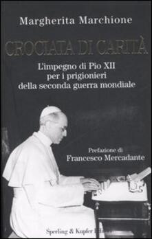 Listadelpopolo.it Crociata di carità. L'impegno di Pio XII per i prigionieri della seconda guerra mondiale Image