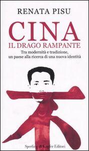 Foto Cover di Cina. Il drago rampante, Libro di Renata Pisu, edito da Sperling & Kupfer