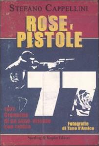 Libro Rose e pistole Stefano Cappellini