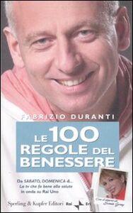 Libro Le 100 regole del benessere Fabrizio Duranti