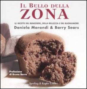 Il bello della zona - Daniela Morandi,Barry Sears - copertina