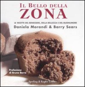 Libro Il bello della zona Daniela Morandi , Barry Sears