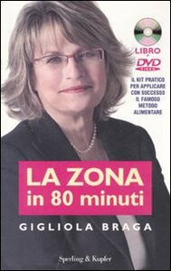 Libro La Zona in 80 minuti. Con DVD Gigliola Braga