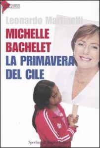 Libro Michelle Bachelet. La primavera del Cile Leonardo Martinelli