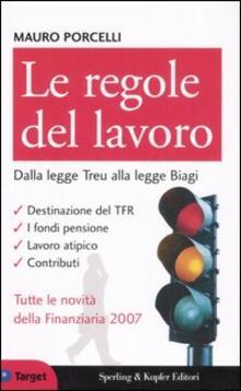 Le regole del lavoro. Dalla legge Treu alla legge Biagi - Mauro Porcelli - copertina