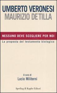 Libro Nessuno deve scegliere per noi Umberto Veronesi , Maurizio De Tilla