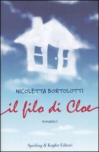 Libro Il filo di Cloe Nicoletta Bortolotti