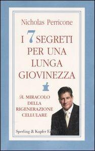 Foto Cover di I sette segreti per una lunga giovinezza, Libro di Nicholas Perricone, edito da Sperling & Kupfer