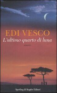 Libro L' ultimo quarto di luna Edi Vesco