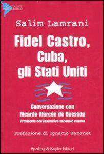 Libro Fidel Castro, Cuba, gli Stati Uniti. Conversazione con Ricardo Alarcón de Quesada Salim Lamrani , Ricardo de Alarcón Quesada